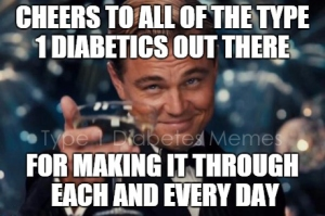 Cheers to all of those Type 1 Diabetics out there!